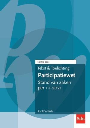 Tekst en Toelichting Participatiewet. Editie 2021