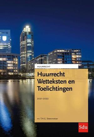 Huurrecht Wetteksten en Toelichtingen. Editie 2021-2022