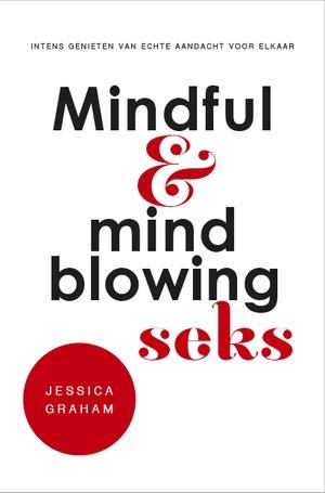 Mindful en mindblowing seks