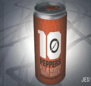 10 peppers, als je keuzes moet maken