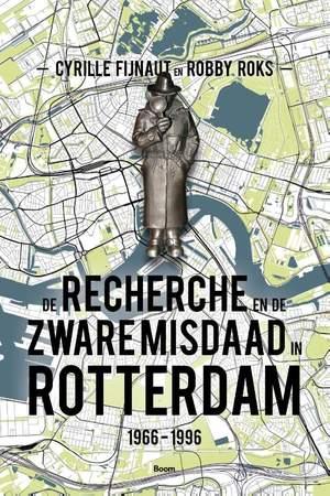De Recherche en de Zware Misdaad in Rotterdam