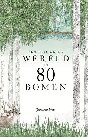 Een reis om de wereld in 80 bomen