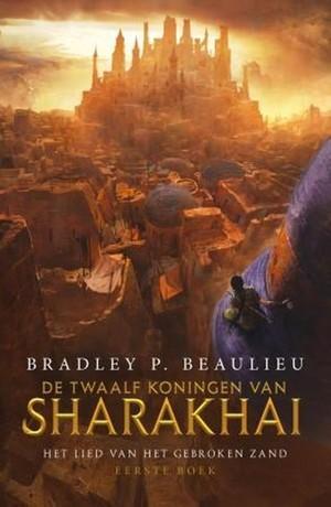 Het Lied van het Gebroken Zand 1 - De Twaalf Koningen van Sharakhai (POD)