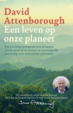 Een leven op onze planeet - Een krachtige getuigenis over de impact van de mens op de natuur, en een hoopvolle boodschap voor toekomstige generaties