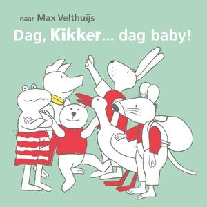 Dag, Kikker... dag baby!