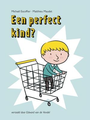 Een perfect kind?