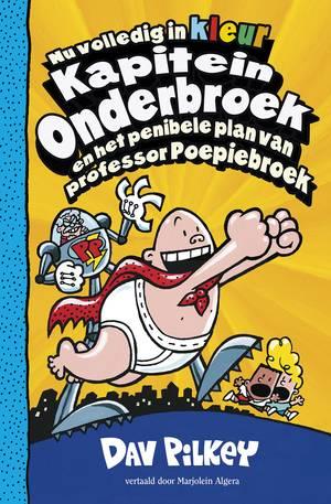 Kapitein Onderbroek en het penibele plan van professor Poepiebroek
