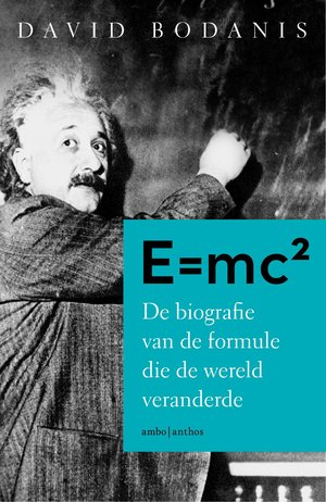 E =Mc2 – De biografie van de formule die de wereld veranderde