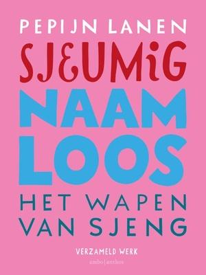 Omnibus Sjeumig + Naamloos + Het Wapen van Sjeng