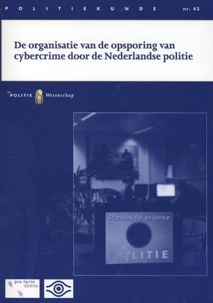 De organisatie van de opsporing van cybercrime door de Nederlandse politie