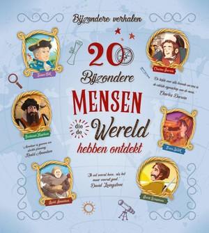 20 bijzondere mensen die de wereld hebben ontdekt
