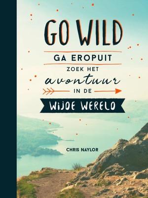 Go wild, ga eropuit, zoek het avontuur in de wijde wereld