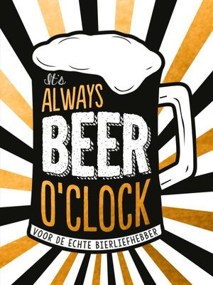 It's always beer o'clock - cadeauboek