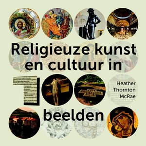 Religieuze kunst en cultuur in 100 beelden
