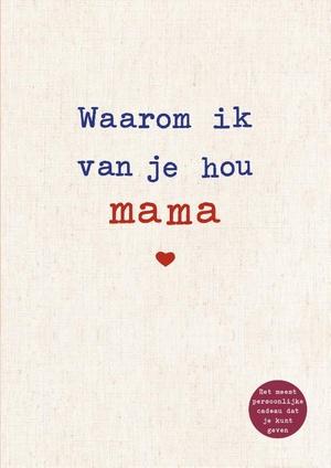 Waarom ik van je hou mama