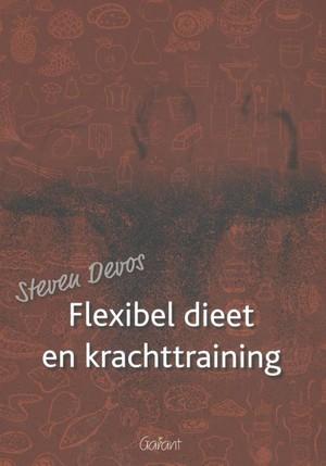 Flexibel dieet en krachttraining.