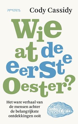 Wie at de eerste oester?