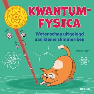 Kwantumfysica - Wetenschap uitgelegd aan kleine slimmeriken (5+)