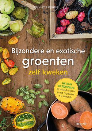 Bijzondere en exotische groenten zelf kweken