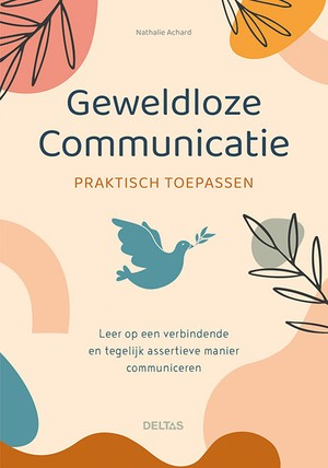 Geweldloze communicatie praktisch toepassen