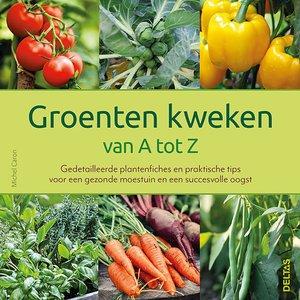 Groenten kweken van A tot Z