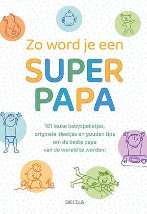 Zo word je een super papa