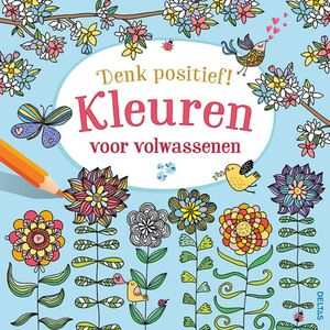 Denk positief! - Kleuren voor volwassenen