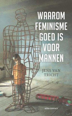 Waarom feminisme goed is voor mannen