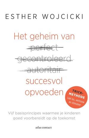 Het geheim van succesvol opvoeden