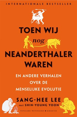 Toen wij nog neanderthaler waren