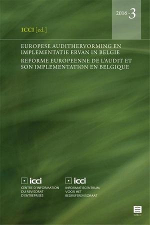Europese audithervorming en implementatie ervan in België Réforme européenne de l'audit et son implémentation en Belgique