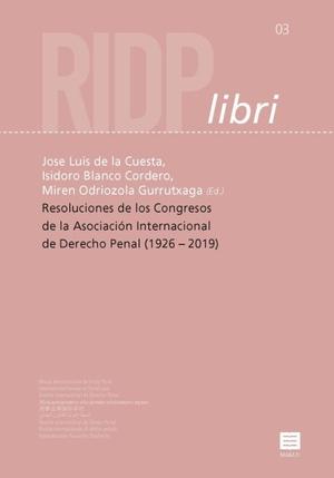 Resoluciones de los Congresos de la Asociación Internacional de Derecho Penal (1926 –2019)