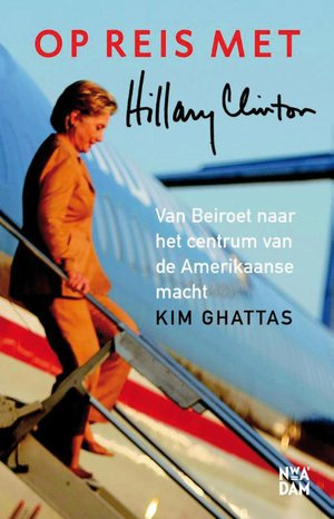 Ghattas, Kim:Op reis met Hillary Clinton / druk