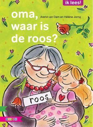 Oma, waar is de roos?