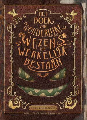 Het boek van wonderlijke wezens die werkelijk bestaan
