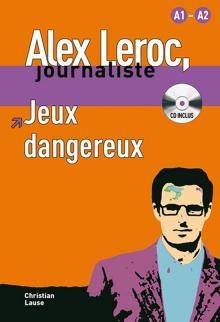 Alex Leroc, Journaliste - Jeux Dangereux (niveau A1-a2)