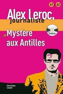 Alex Leroc, Journaliste - Mystre Aux Antilles (niveau A1-a2)