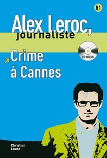 Alex Leroc, Journaliste - Crime  Cannes (niveau B1)