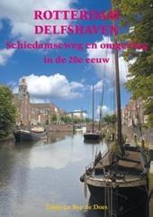 Rotterdam Delfshaven Schiedamseweg En Omgeving In De 20e Eeuw