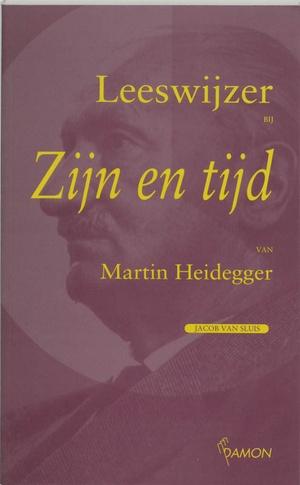 Leeswijzer bij 'Zijn en tijd' van Martin Heidegger