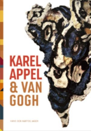 Karel Appel & Van Gogh