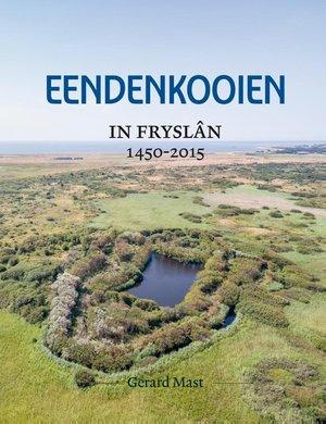 Eendenkooien in Fryslân 1450 - 2015 SET
