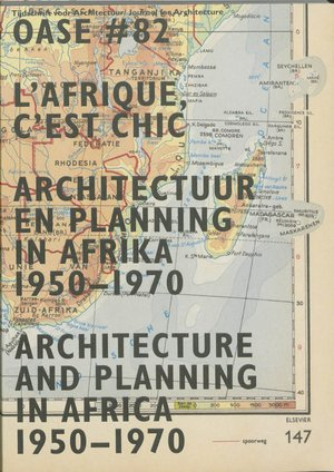 82 architectuur en planning in Afrika, 1950-1970 / Architecture and Planning in Africa, 1950-1970
