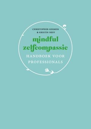 Mindful zelfcompassie: handboek voor professionals