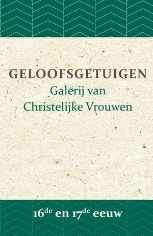Geloofsgetuigen 16de en 17de eeuw