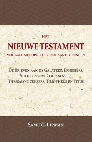 De Brieven aan de Galaters, Ephesiërs, Philippensers, Colossensers, Thessalonicensers, Timotheüs en Titus