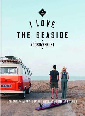 I Love The Seaside Noordzeekust