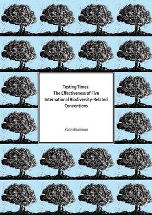 Testing Times: the effectiveness of five international biodiversity-related conventions