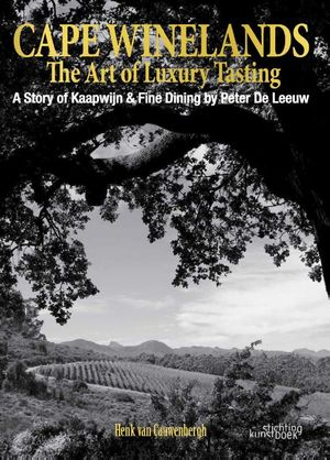 Cape Winelands. The Art of Luxury Tasting