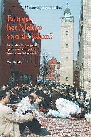 Europa, het mekka van de islam?
